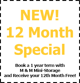 Current Promo: Rent a storage space on a 12 month term and get the 12th month free!